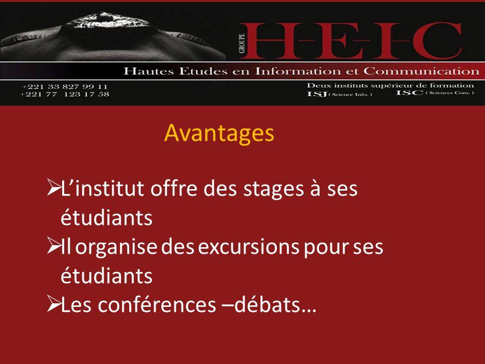Avantages L'institut offre des stages à ses étudiants
