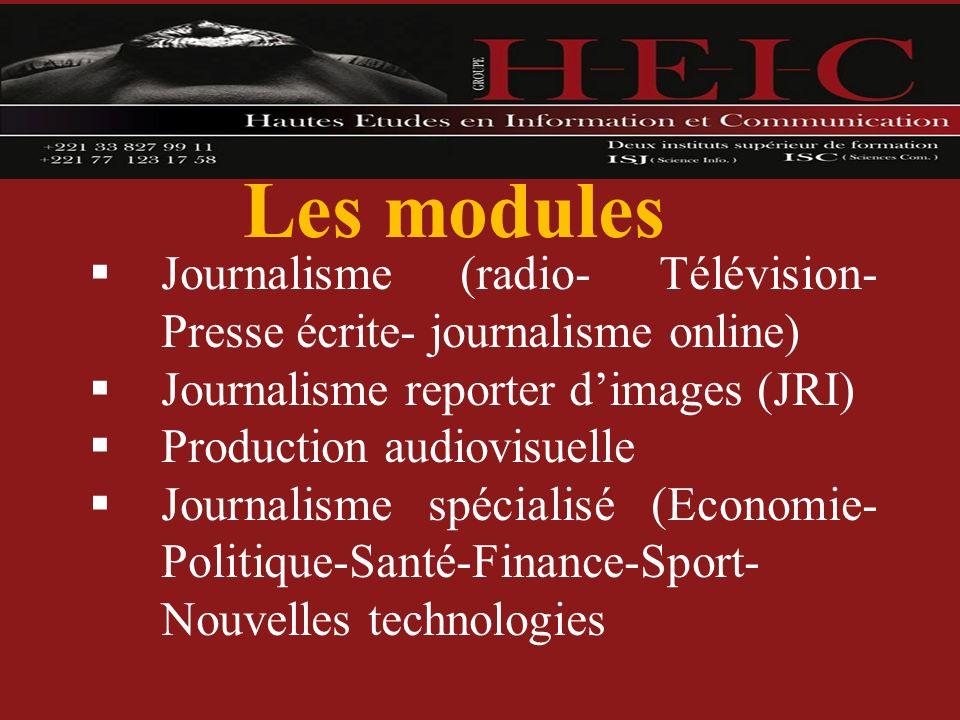 Les modules Journalisme (radio- Télévision- Presse écrite- journalisme online) Journalisme reporter d'images (JRI)