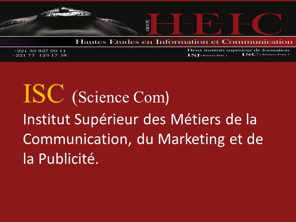 ISC (Science Com) Institut Supérieur des Métiers de la Communication, du Marketing et de la Publicité.