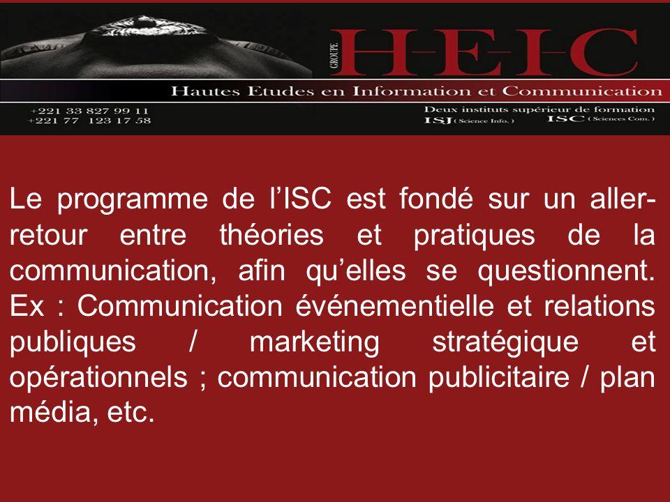 Le programme de l'ISC est fondé sur un aller-retour entre théories et pratiques de la communication, afin qu'elles se questionnent.