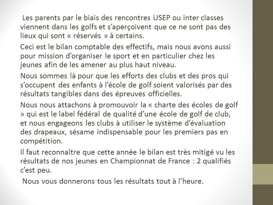 Les parents par le biais des rencontres USEP ou inter classes viennent dans les golfs et s'aperçoivent que ce ne sont pas des lieux qui sont « réservés » à certains.