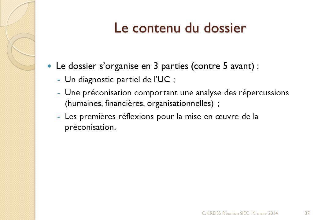 Le contenu du dossier Le dossier s'organise en 3 parties (contre 5 avant) : Un diagnostic partiel de l'UC ;