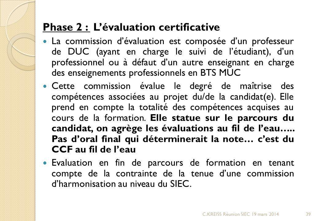 Phase 2 : L'évaluation certificative