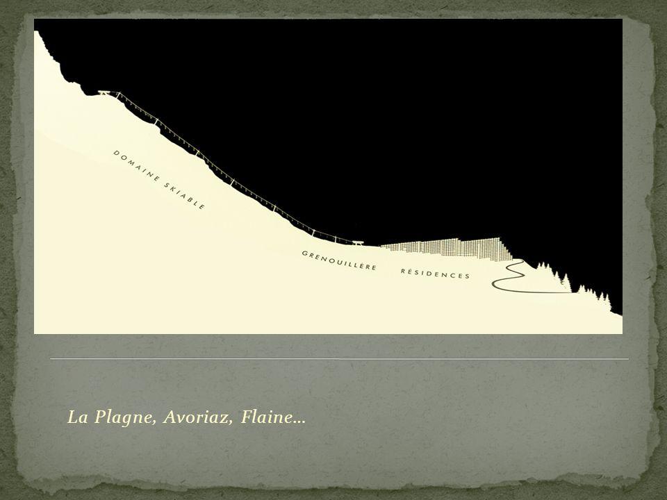 La Plagne, Avoriaz, Flaine…