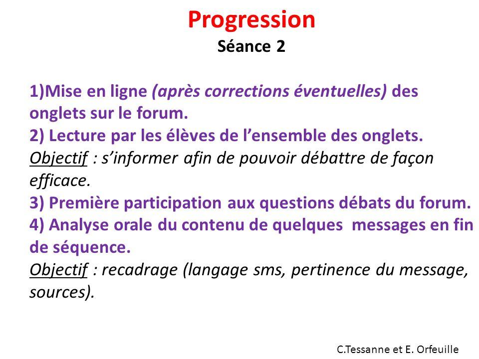 Progression Séance 2. 1)Mise en ligne (après corrections éventuelles) des onglets sur le forum.