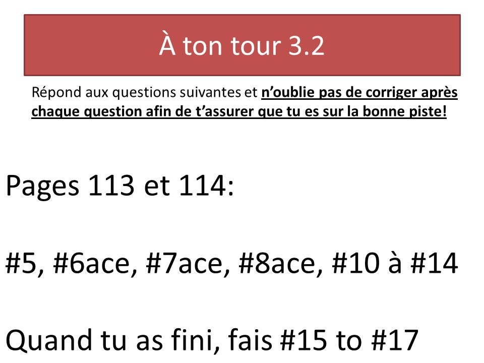 Quand tu as fini, fais #15 to #17