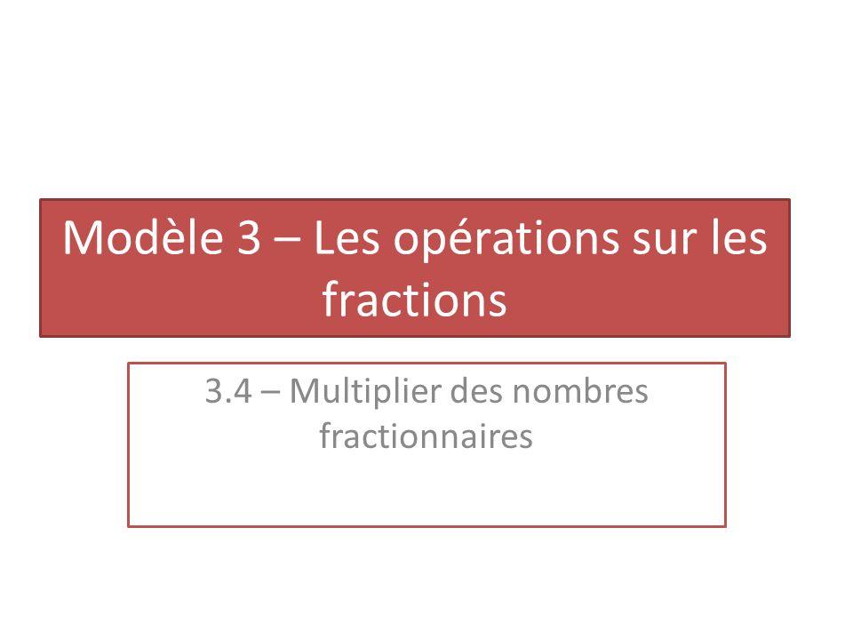 Modèle 3 – Les opérations sur les fractions