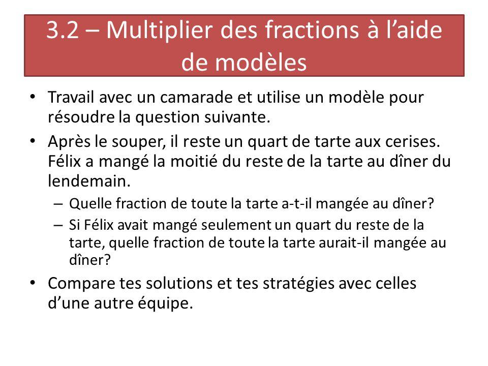 3.2 – Multiplier des fractions à l'aide de modèles