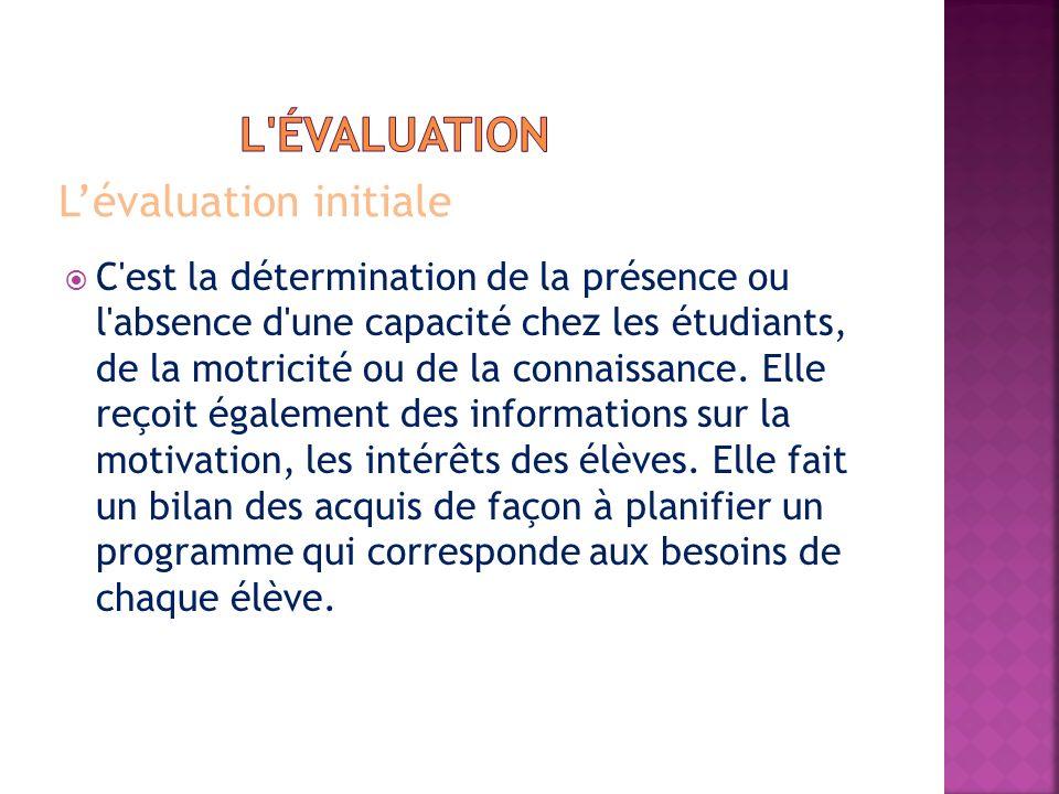 l évaluation L'évaluation initiale