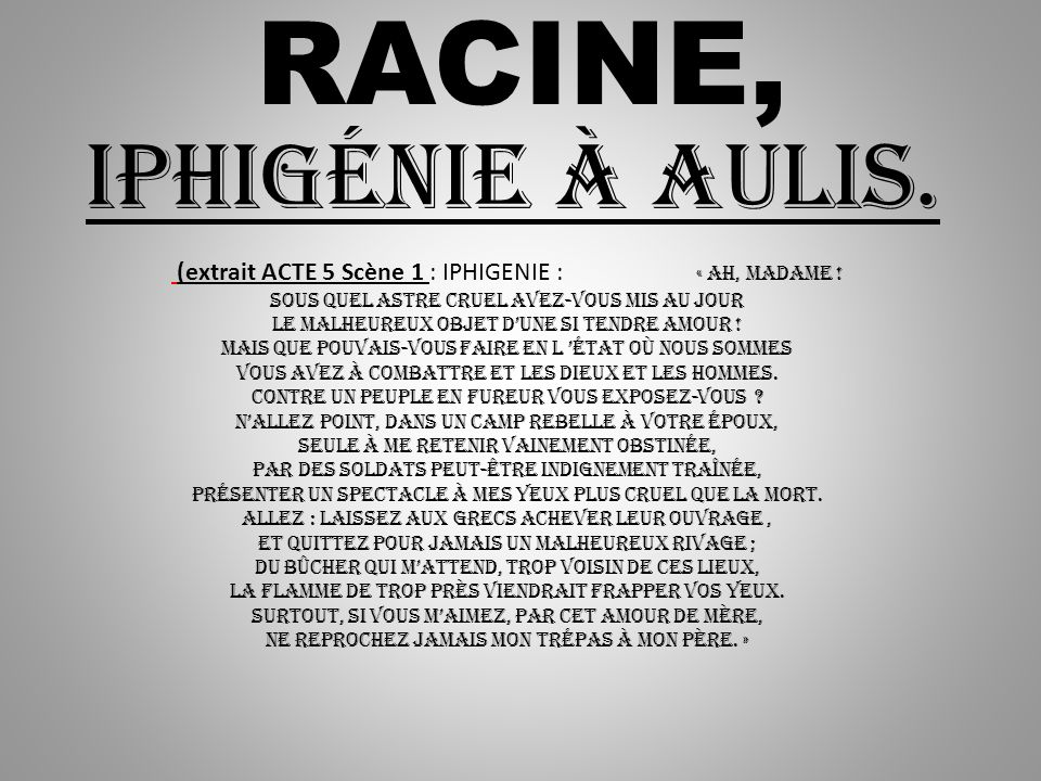 RACINE, Iphigénie à Aulis.