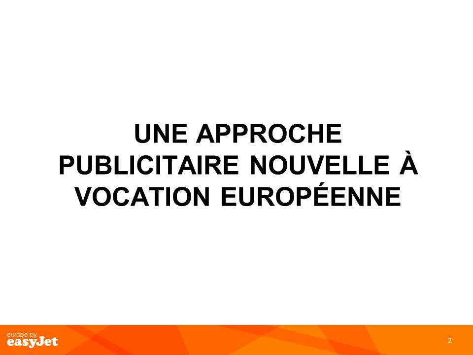 Une approche publicitaire nouvelle à vocation Européenne