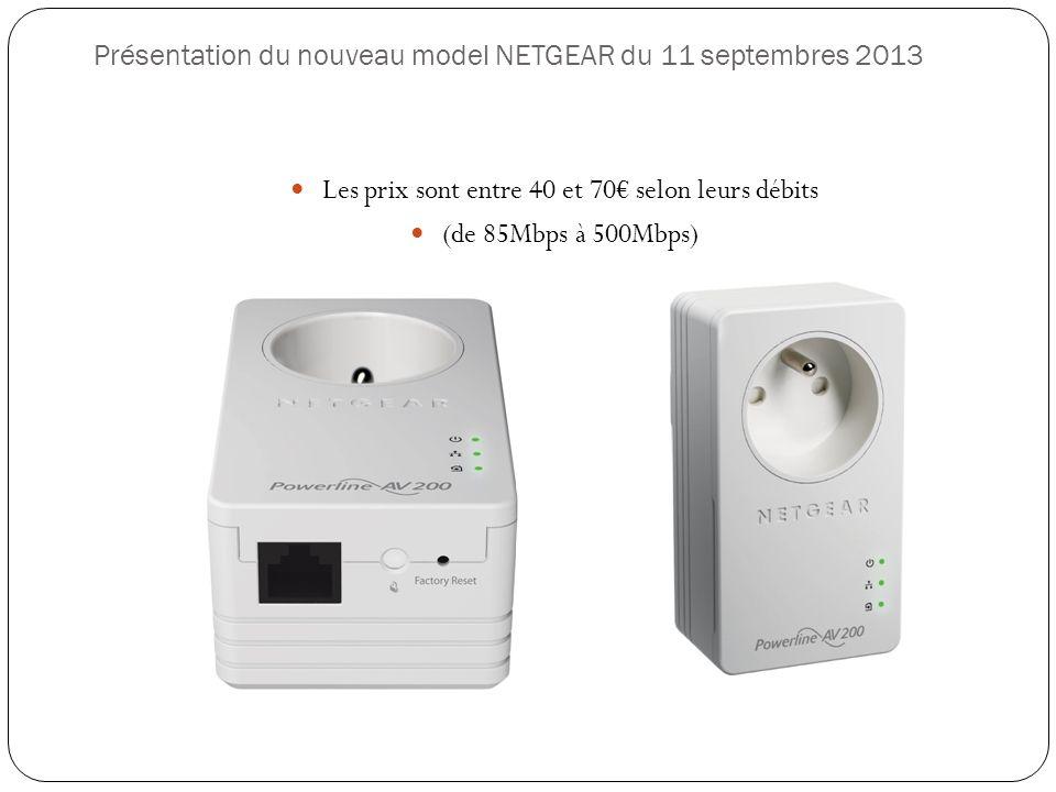 Présentation du nouveau model NETGEAR du 11 septembres 2013