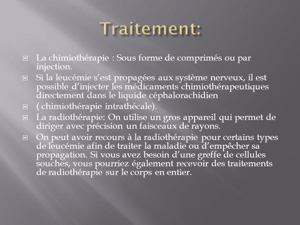 Traitement: La chimiothérapie : Sous forme de comprimés ou par injection.