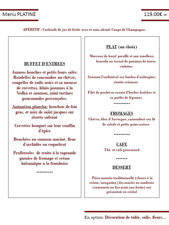 Menu PLATINE 119.00€ HT PLAT (au choix) BUFFET D'ENTREES