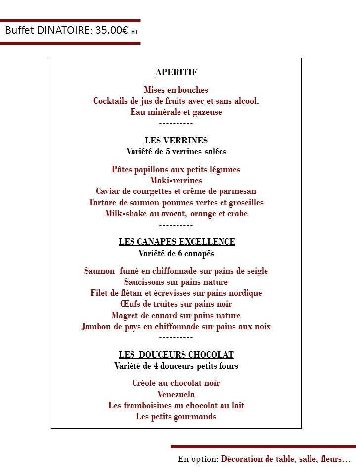 Buffet DINATOIRE: 35.00€ HT APERITIF Mises en bouches