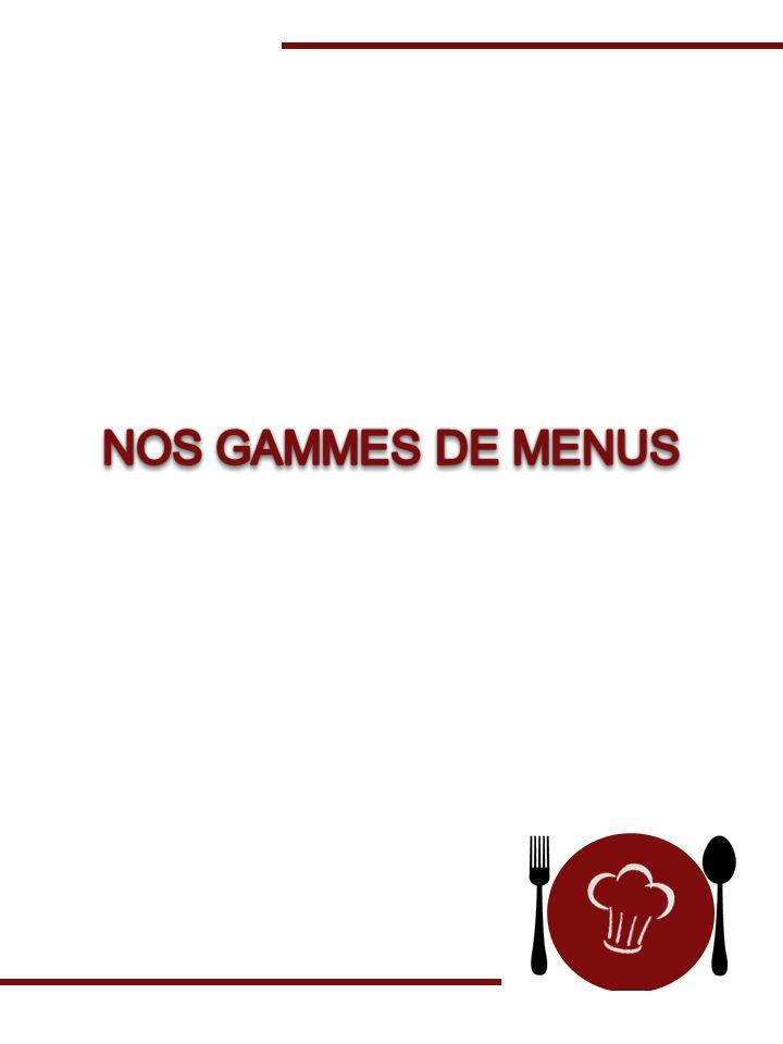 NOS GAMMES DE MENUS