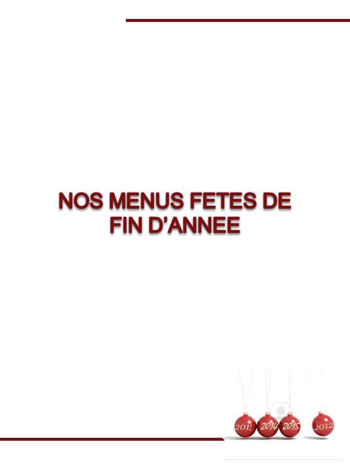 NOS MENUS FETES DE FIN D'ANNEE