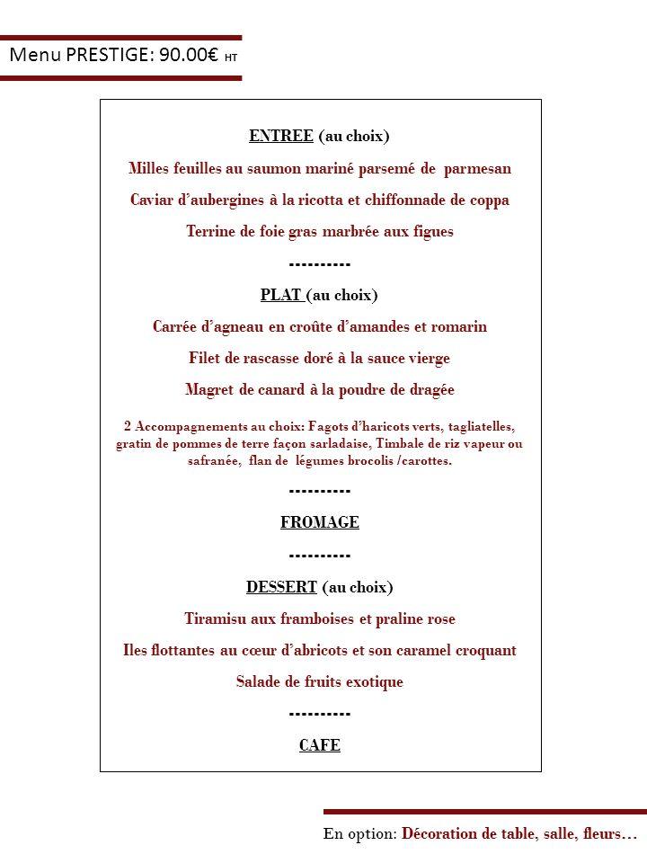Menu PRESTIGE: 90.00€ HT ENTREE (au choix)