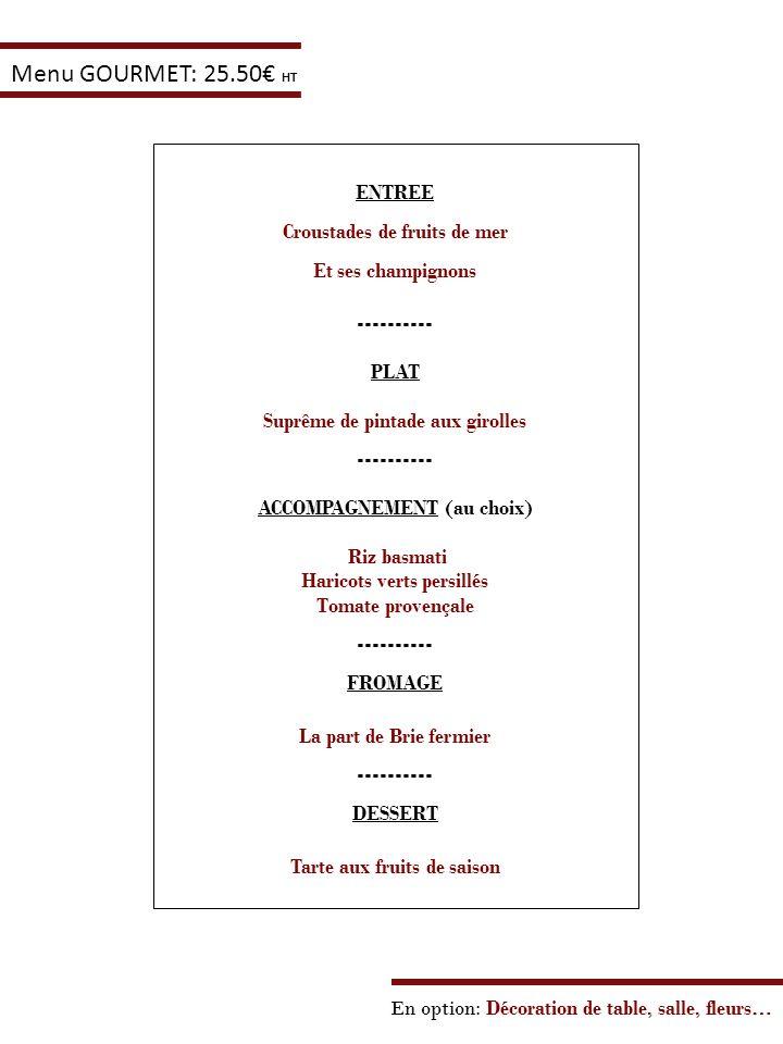 Menu GOURMET: 25.50€ HT ENTREE Croustades de fruits de mer