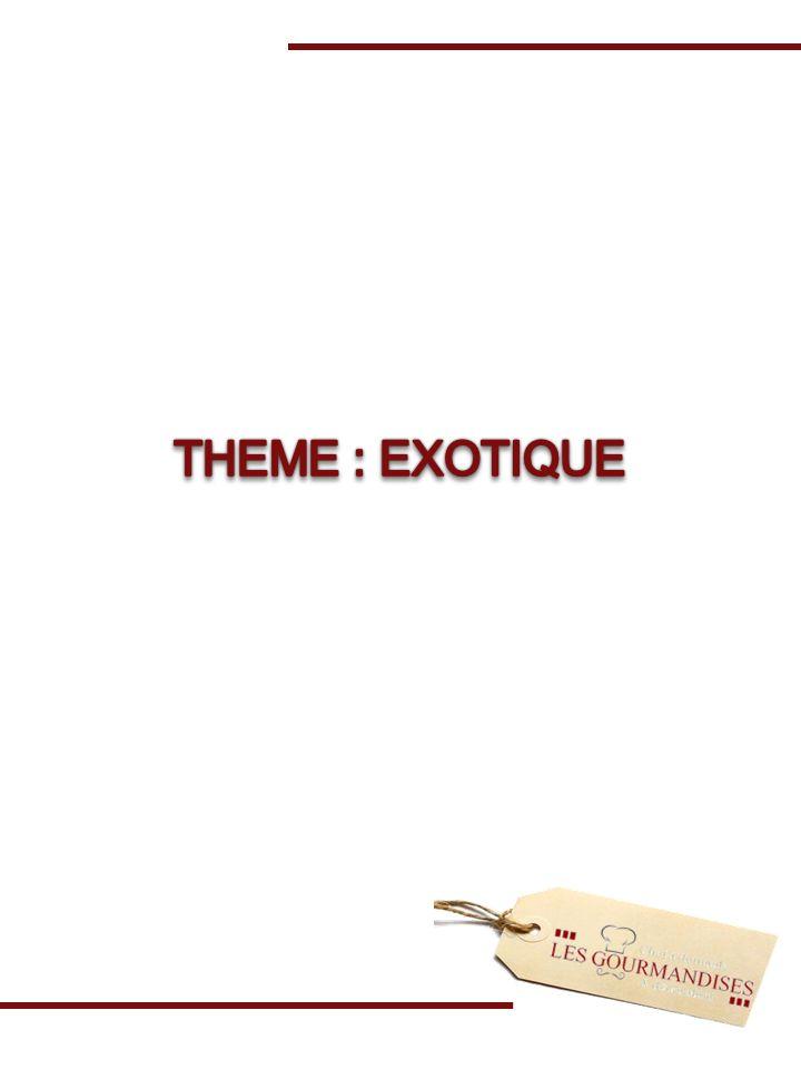 THEME : EXOTIQUE