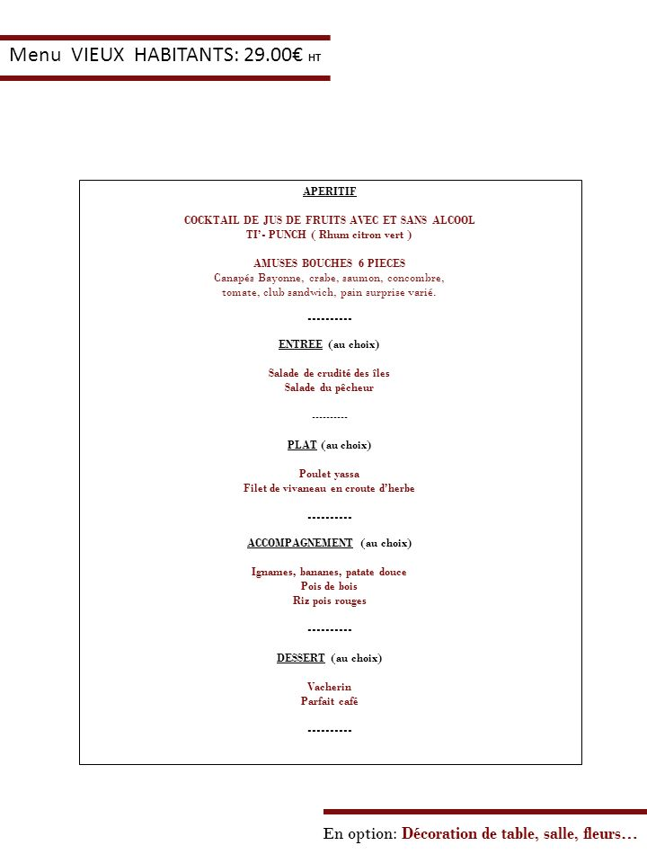Menu VIEUX HABITANTS: 29.00€ HT