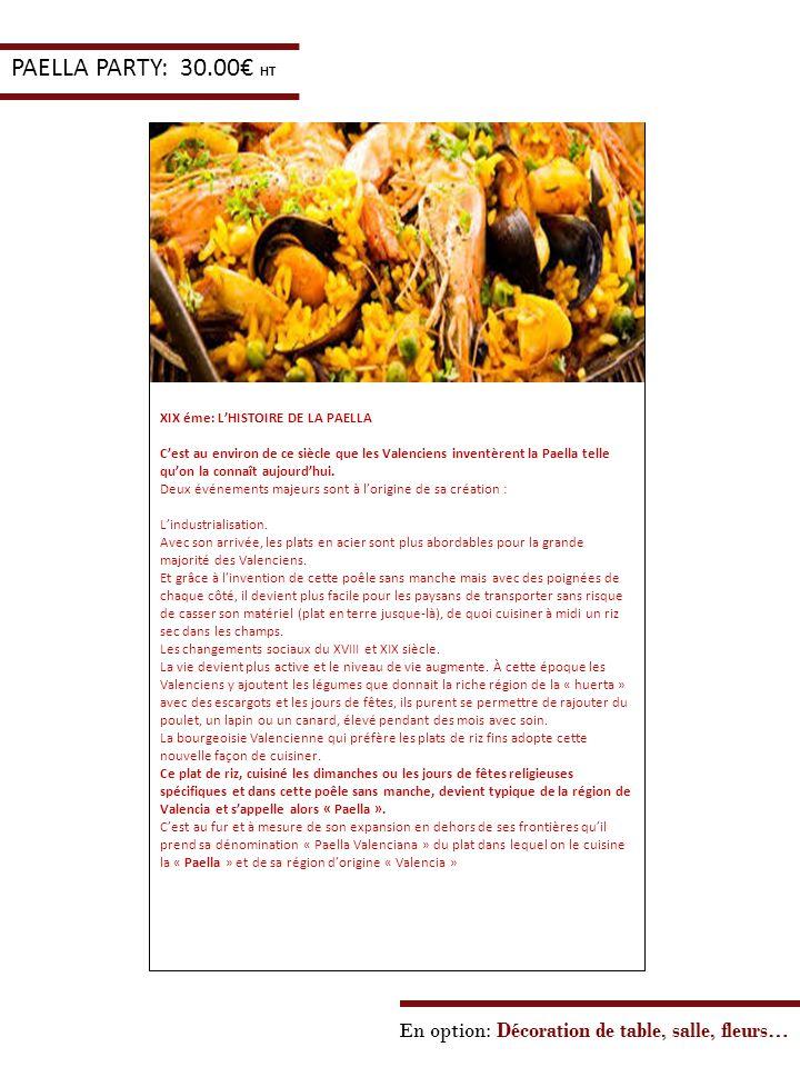 PAELLA PARTY: 30.00€ HT En option: Décoration de table, salle, fleurs…