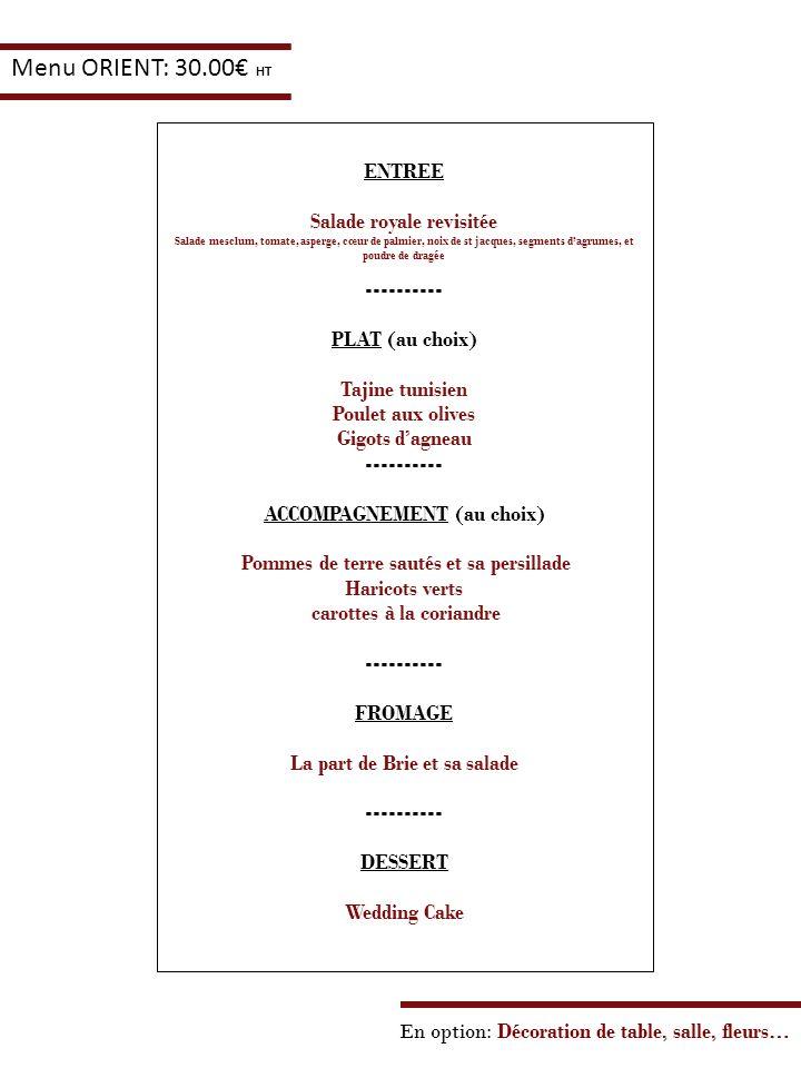 Menu ORIENT: 30.00€ HT ENTREE Salade royale revisitée ----------