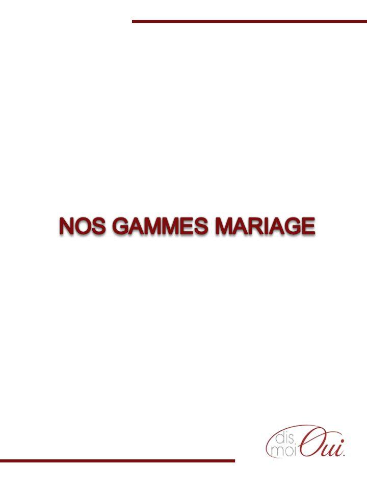NOS GAMMES MARIAGE