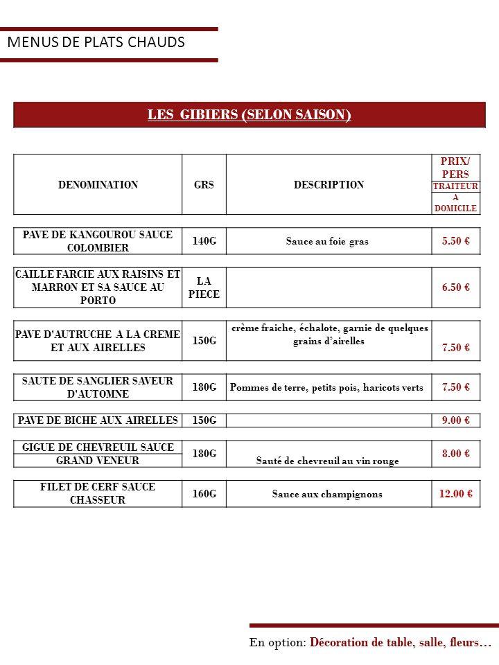 MENUS DE PLATS CHAUDS LES GIBIERS (SELON SAISON)