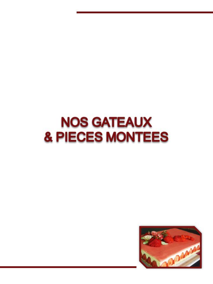 NOS GATEAUX & PIECES MONTEES