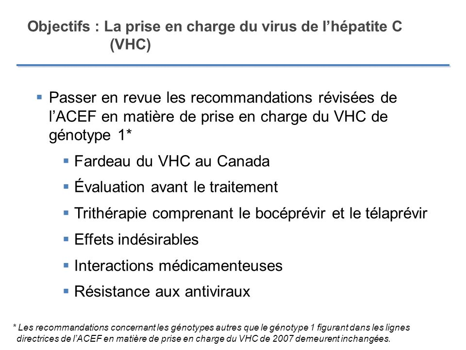 Objectifs : La prise en charge du virus de l'hépatite C (VHC)