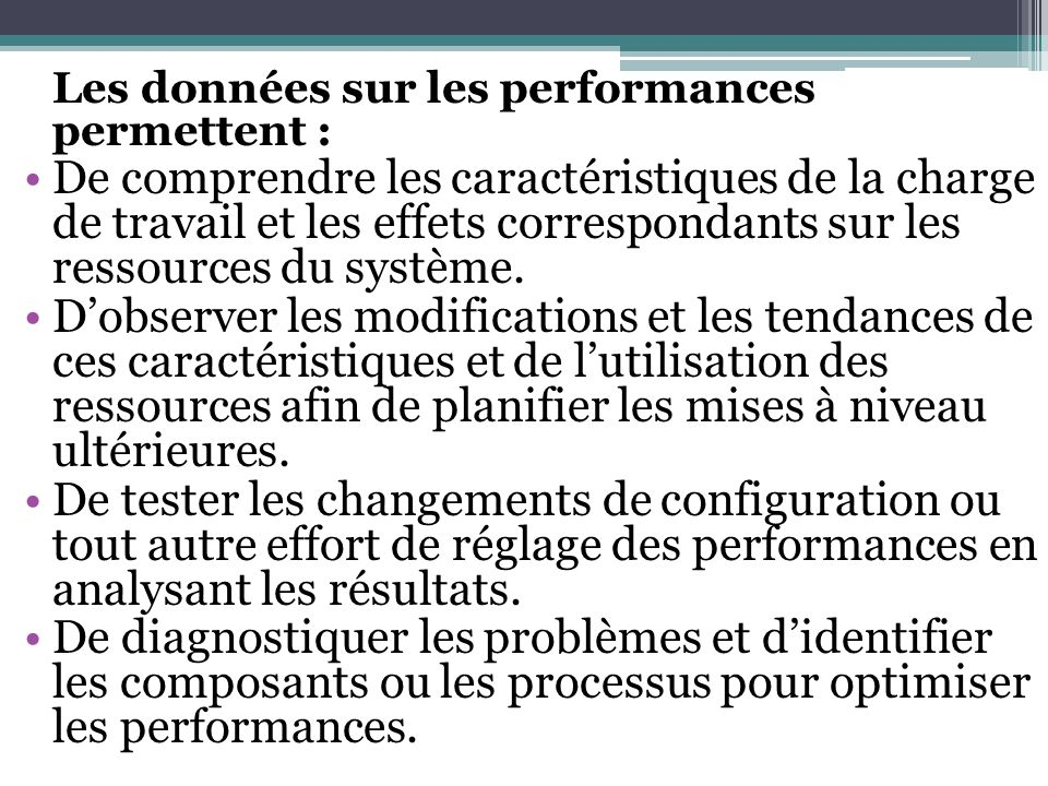 Les données sur les performances permettent :