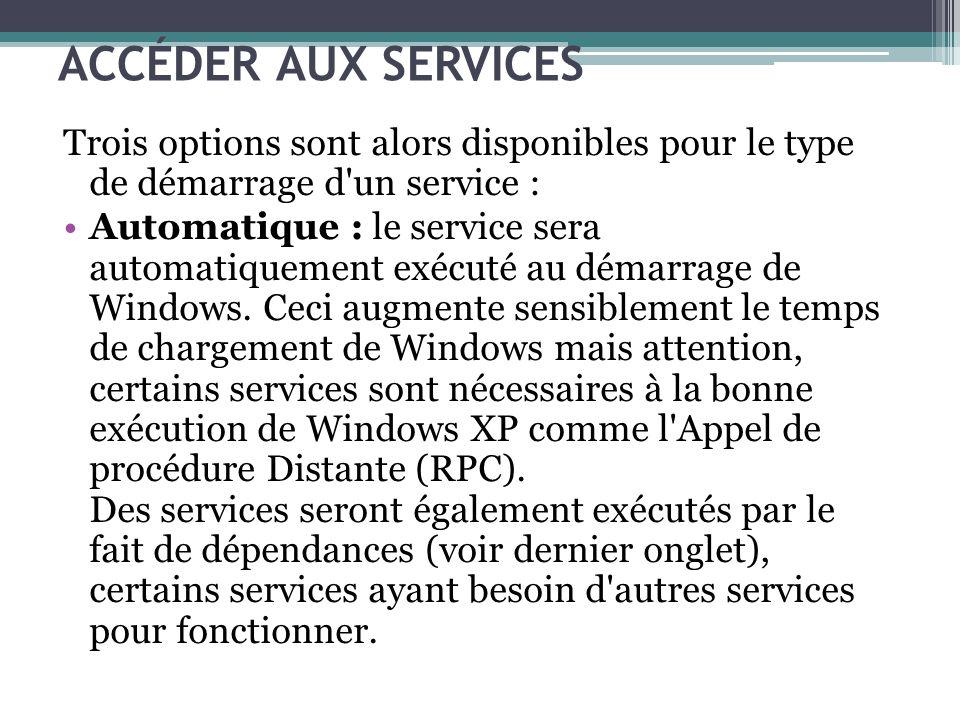 ACCÉDER AUX SERVICES Trois options sont alors disponibles pour le type de démarrage d un service :