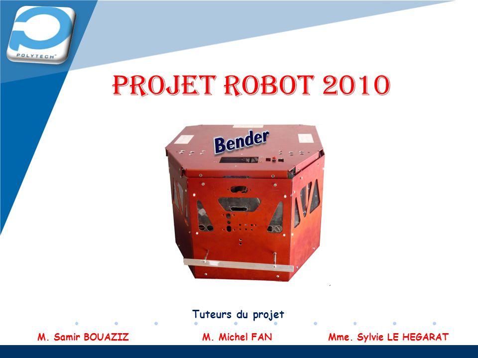 PROJET ROBOT 2010 Bender Tuteurs du projet
