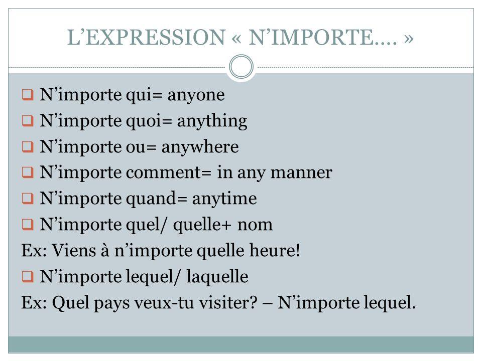 L'EXPRESSION « N'IMPORTE…. »