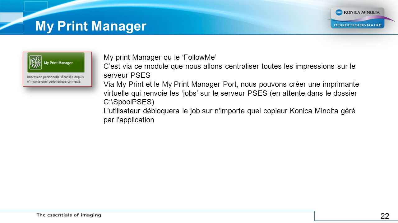 My Print Manager My print Manager ou le 'FollowMe'