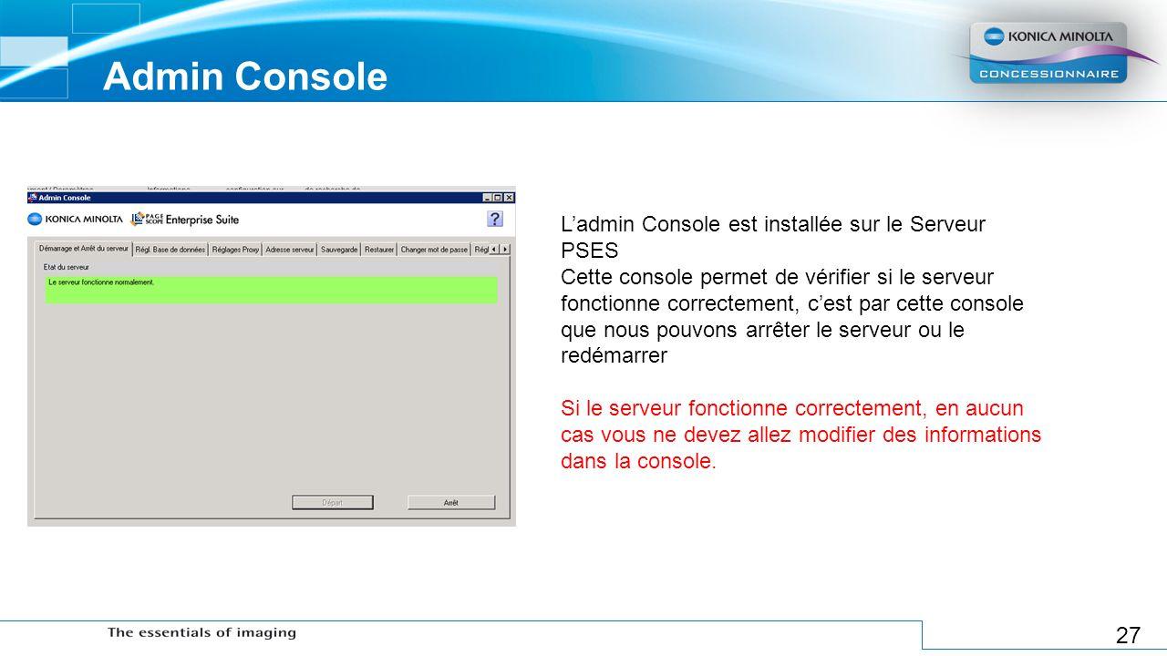 Admin Console L'admin Console est installée sur le Serveur PSES