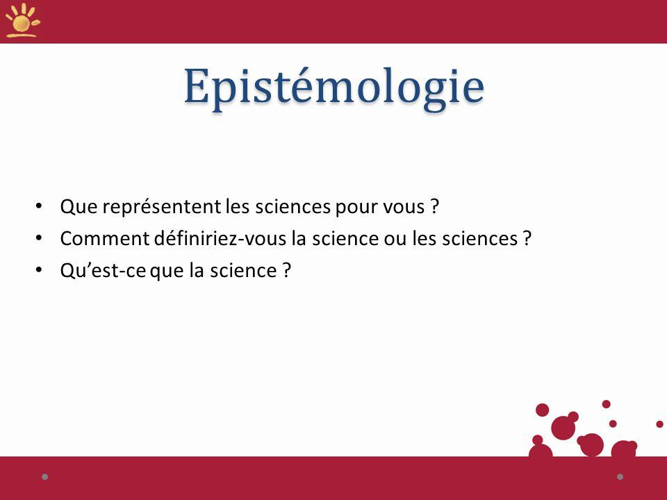 Epistémologie Que représentent les sciences pour vous