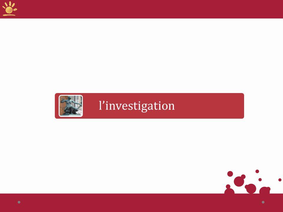 l'investigation