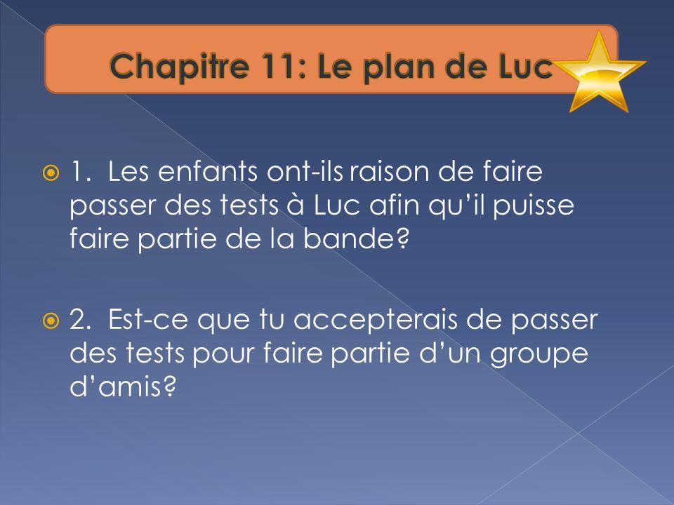 Chapitre 11: Le plan de Luc