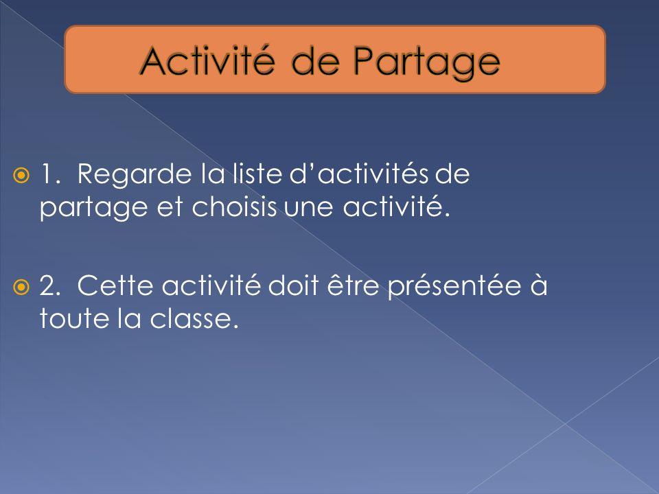 Activité de Partage 1. Regarde la liste d'activités de partage et choisis une activité.