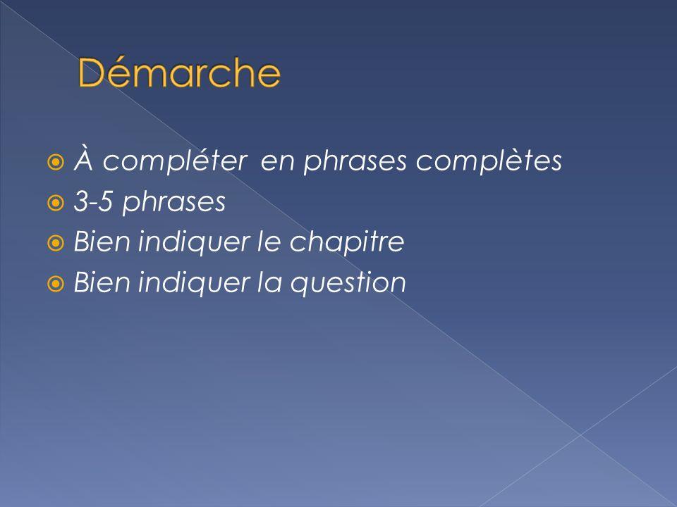 Démarche À compléter en phrases complètes 3-5 phrases