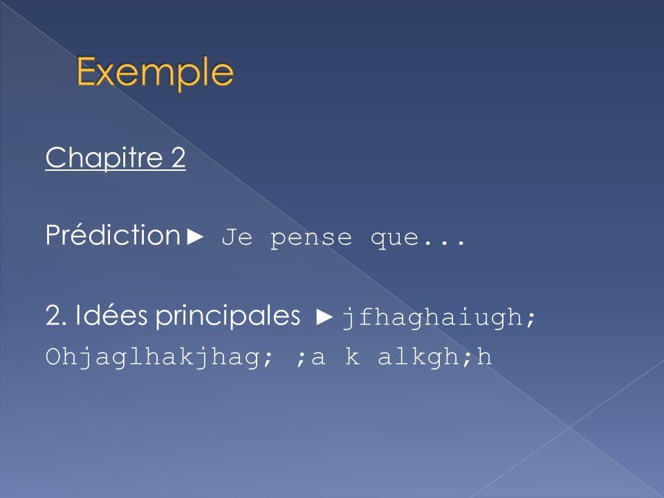 Exemple Chapitre 2 Prédiction ► Je pense que... 2.