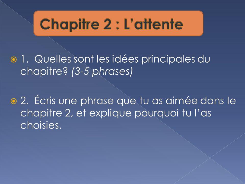 Chapitre 2 : L'attente 1. Quelles sont les idées principales du chapitre (3-5 phrases)
