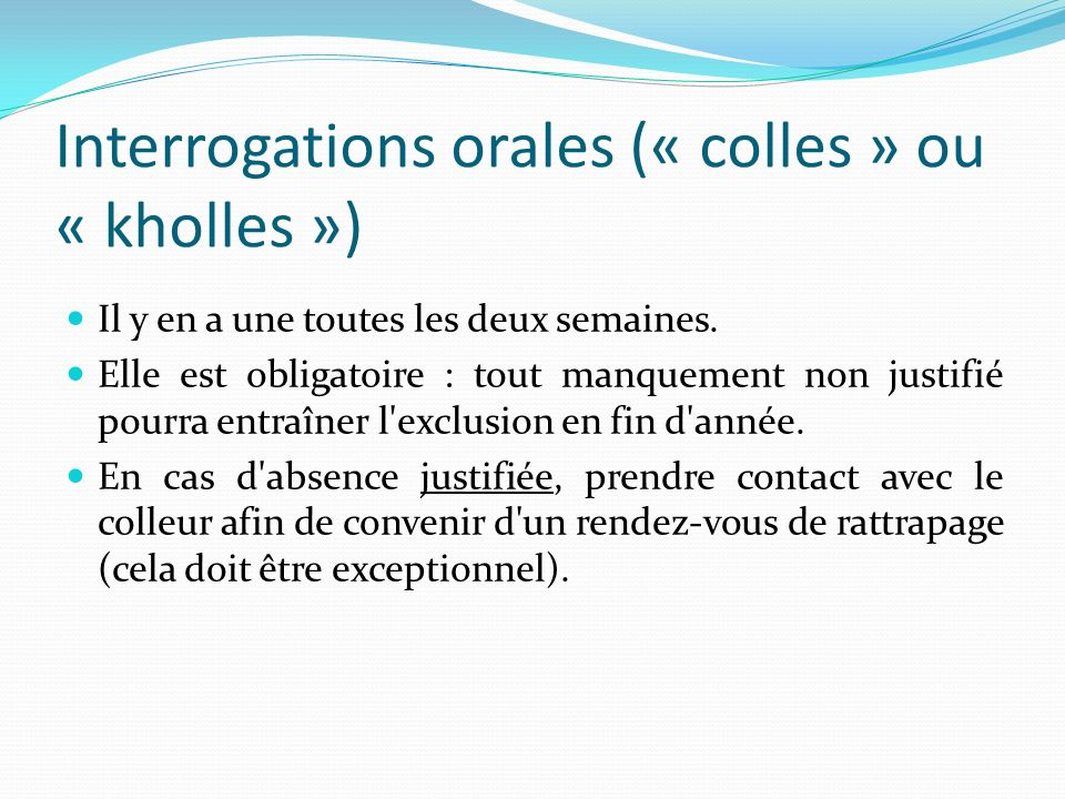 Interrogations orales (« colles » ou « kholles »)