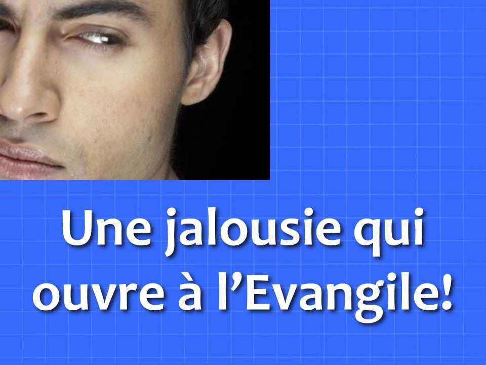 Une jalousie qui ouvre à l'Evangile!