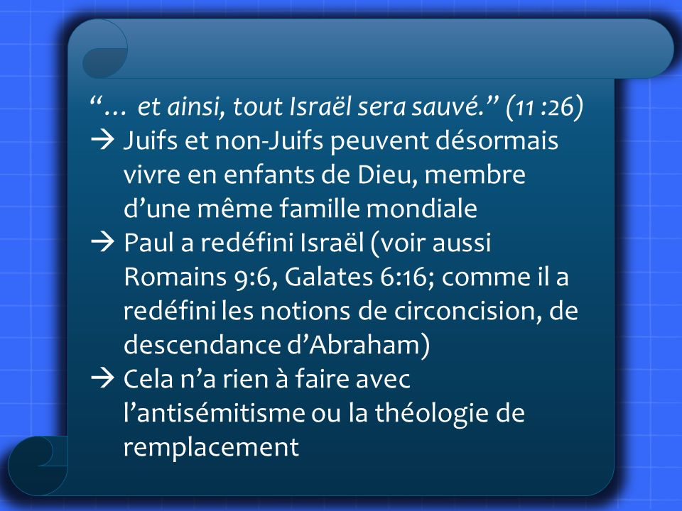 … et ainsi, tout Israël sera sauvé. (11 :26)