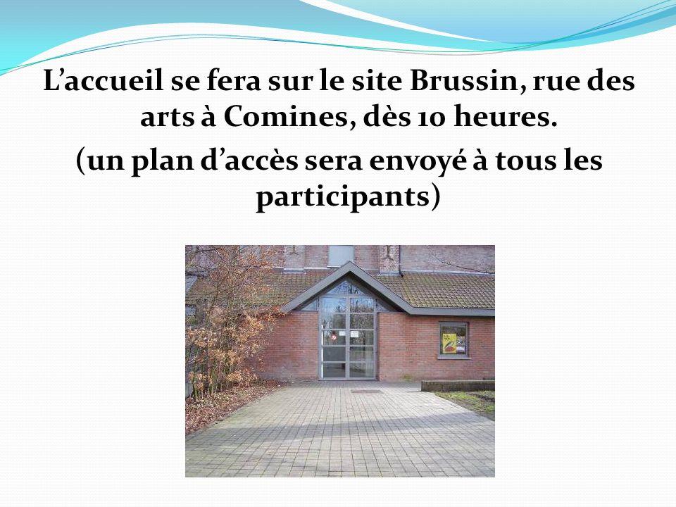 L'accueil se fera sur le site Brussin, rue des arts à Comines, dès 10 heures.