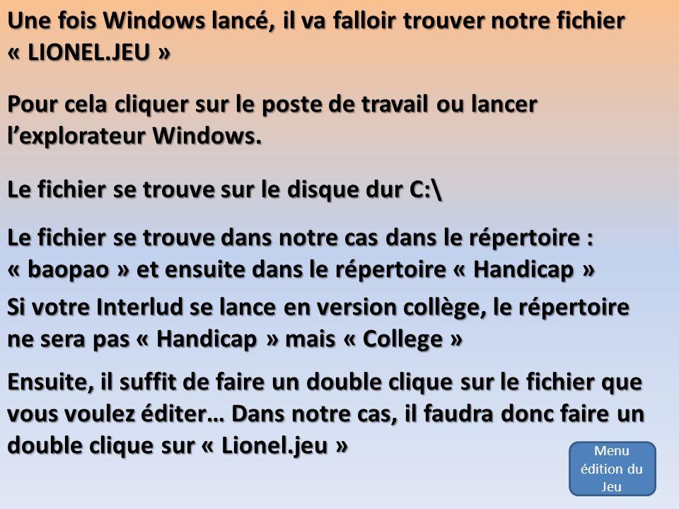 Une fois Windows lancé, il va falloir trouver notre fichier
