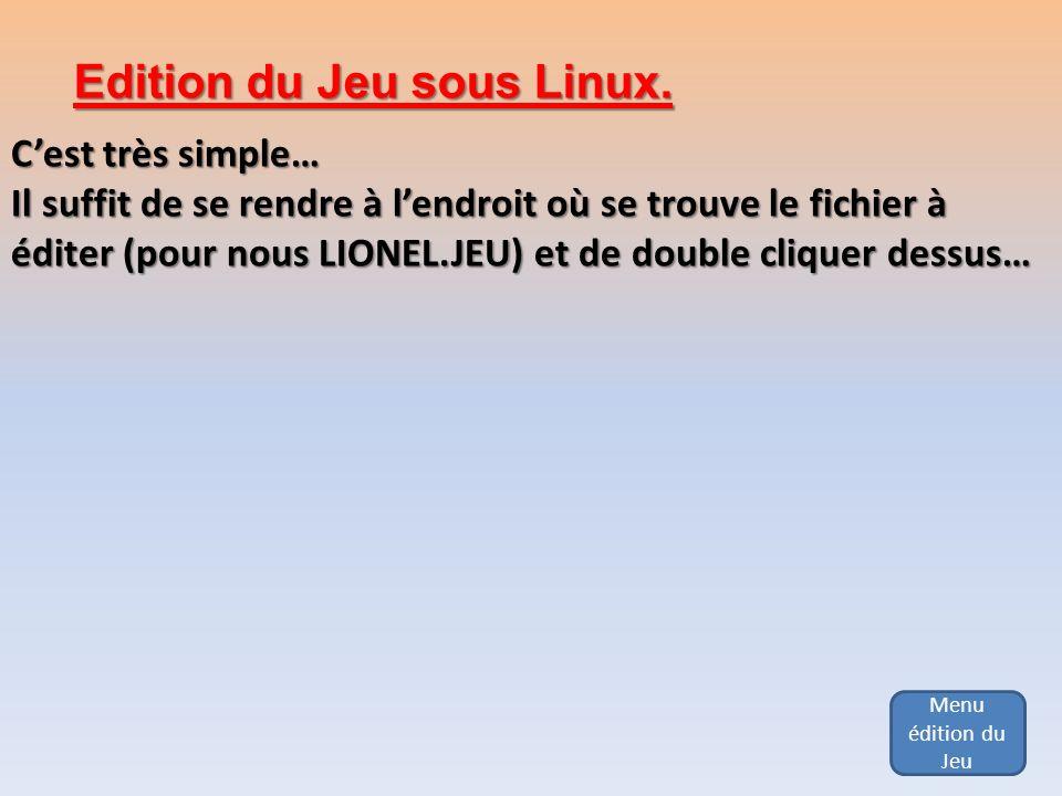Edition du Jeu sous Linux.